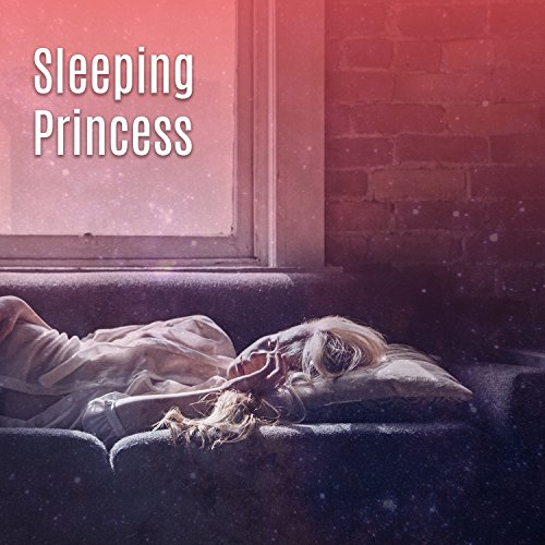 Sleeping Princess - Sweet Dreams, Time for Bed, Best Time of Day, Dusk Falls, Wonderful Full Moon, Night is Full of Magic