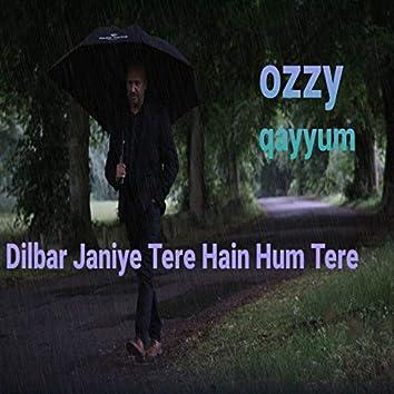 Dilbar Jaaniye Tere Hain Hum Tere