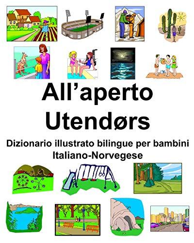 Italiano-Norvegese All'aperto/Utendørs Dizionario illustrato bilingue per bambini