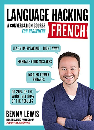 Language Hacking French : A Conversation Course for Beginners