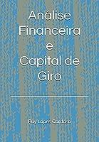 Análise Financeira e Capital de Giro: Indicadores Financeiros