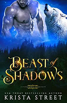 Beast of Shadows: Wolf Shifter Paranormal Romance (A Supernatural Community Standalone Novel) by [Krista Street]