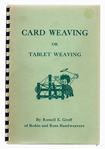 Card Weaving (Or Tablet Weaving) Complete Instructions Plus 53 Patterns for Card and Tablet Weaving