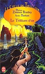 Le cycle du Trillium, tome 2 - Le Trillium d'or d'Andre Norton