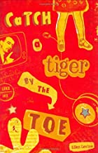 Best catch a tiger by the toe Reviews
