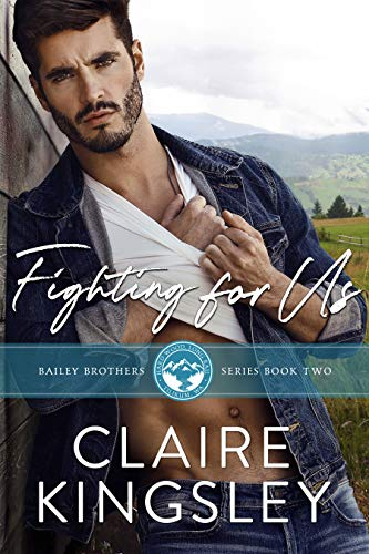 Fighting for Us: A Small Town Family Romance (The Bailey Brothers Book 2) (English Edition)
