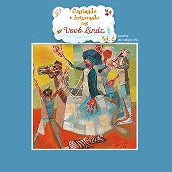 Cantando e Brincando com Vovó Linda - Músicas da Tradição Oral , Vol. 02