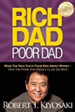 Rich Dad Poor Dad - What The Rich Teach Their Kids About Money - That The Poor And Middle Class Do Not! by Kiyosaki, Robert T. unknown edition [Paperback(2011)]