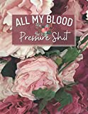 All My Blood Pressure Shit: a Simple Log for Recording and Monitor at Home year Weeks of Daily tracker writing Readings monitoring record AM/PM ... Heart Rate & Comment Notes write and gifts