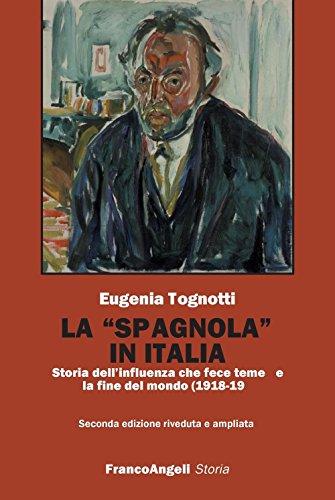 """La """"spagnola"""" in Italia. Storia dell'influenza che fece temere la fine del mondo (1918-1919)"""