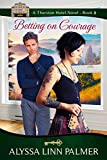 Betting on Courage (The Thurston Hotel Series Book 8) (English Edition)