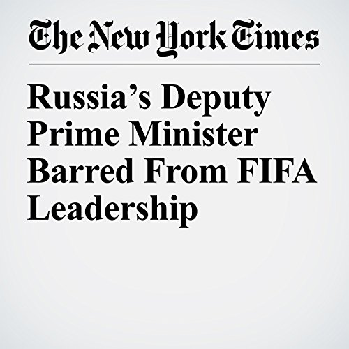 Russia's Deputy Prime Minister Barred From FIFA Leadership copertina