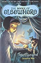 Spellbound: The Books of Elsewhere, Vol. 2 by Jacqueline West (2011-07-12)