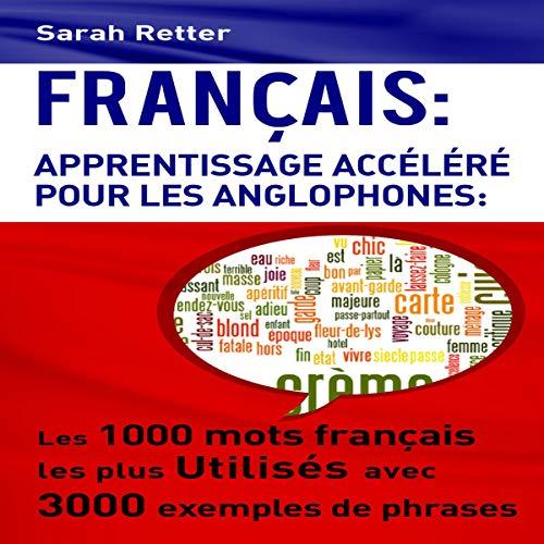 Francais: Apprentissage Accéléré Pour Les Anglophones [English: Accelerated Learning for Anglophones] audiobook cover art