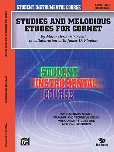 Studies and Melodious Etudes for Cornet: Level Two (Intermediate) (Student Instrumental Course, Level Two, Intermediate)