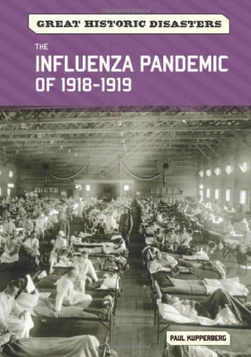 The Influenza Pandemic of 1918-1919 (Great Historic Disasters)