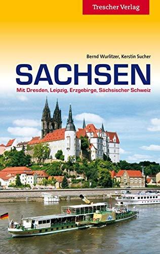 Sachsen: Mit Dresden, Leipzig, Erzgebirge und Sächsischer Schweiz (Trescher-Reiseführer)