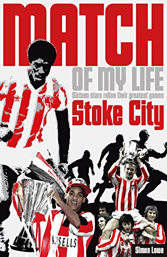 Stoke City Match of My Life: Potters Legends Relive Their Favourite Games