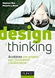 Design Thinking - Accélérez vos projets par l'innovation collaborative (Hors Collection) - Format Kindle - 9782100767984 - 9,99 €