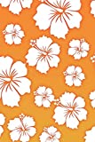 Hawaiian Flowers: Creative Pattern Notebook Journal 110 Lined Pages