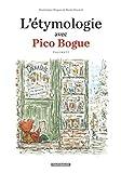 L'Etymologie avec Pico Bogue - Tome 2 - L'Etymologie avec Pico Bogue