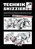 Technik skizzieren Band 2: Anwendungen - Ingo Klöcker