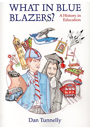 What in Blue Blazers?: A History in Education (English Edition)