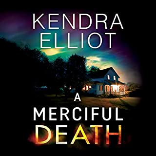 A Merciful Death     Mercy Kilpatrick, Book 1              By:                                                                                                                                 Kendra Elliot                               Narrated by:                                                                                                                                 Teri Schnaubelt                      Length: 10 hrs and 36 mins     3,745 ratings     Overall 4.4