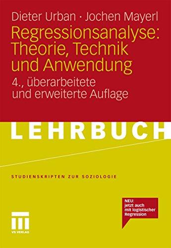 Regressionsanalyse: Theorie, Technik und Anwendung (Studienskripten zur Soziologie)