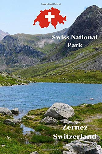 Swiss National Park, Zernez  Switzerland: Travel Journal/Notebook 6x9 Lined, Memory Book, Travel Journal, Diary To Record Your Thoughts,  Graduation ... People Who Love To Travel (Travel Journals)