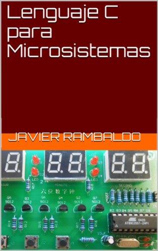 Lenguaje C para Microsistemas (Etapa inicial nº 1) (Spanish Edition)