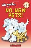 No New Pets! (Noodles: Scholastic Reader, Level 1)