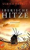 Iberische Hitze: Kriminalroman (Dolf Tschirner 1)