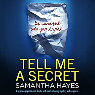 Tell Me a Secret                   By:                                                                                                                                 Samantha Hayes                               Narrated by:                                                                                                                                 Karen Cass                      Length: 11 hrs and 49 mins     354 ratings     Overall 4.0