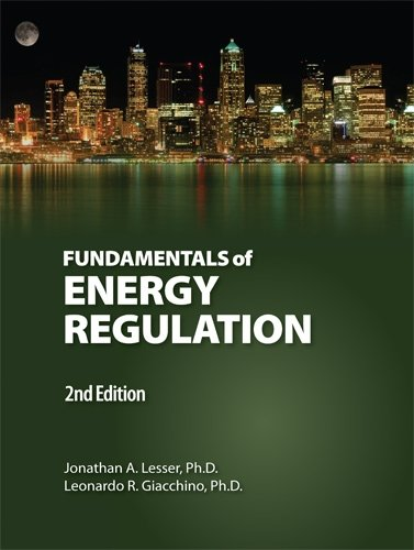 Compare Textbook Prices for Fundamentals of Energy Regulation 2nd. Edition 2nd. ed. Edition ISBN 9780910325332 by Jonathan A. Lesser,Phd & Leonardo R. Giacchino,Ph.D.,Public Utilities Reports,Inc.,Front Cover Photo Can Stock Photo Inc./joyfuldesigns