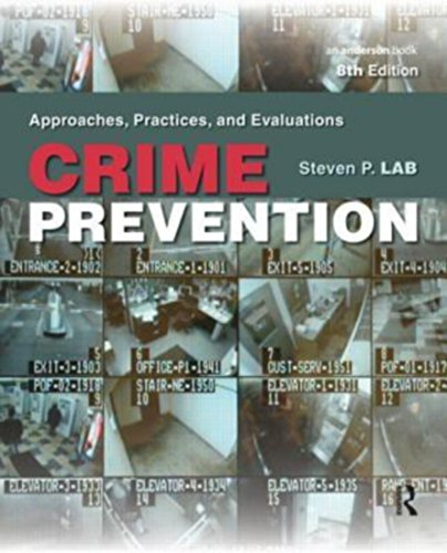 CRIME PREVENTION: APPROACHES, PRACTICES, AND EVALUATIONS, 8TH EDITION