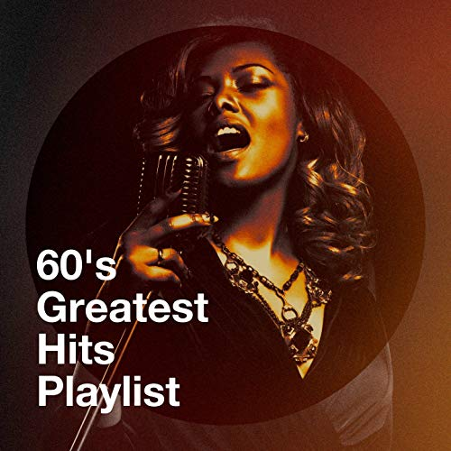 60's Greatest Hits Playlist