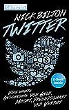 Twitter: Eine wahre Geschichte von Geld, Macht, Freundschaft und Verrat, plus E-Book inside (ePub, mobi oder pdf) - Nick Bilton