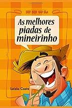 As Melhores Piadas de Mineirinho (Portuguese Edition)