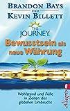 The Journey  - Bewusstsein als neue Währung: Wohlstand und Fülle in der Zeit des globalen Umbruchs (0)