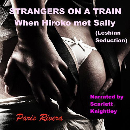 Strangers on a Train: When Hiroko Met Sally (Lesbian Seduction) audiobook cover art