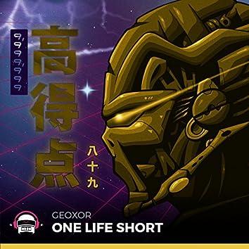 One Life Short