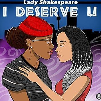 I Deserve U