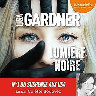 Lumière noire     D. D. Warren 8              Auteur(s):                                                                                                                                 Lisa Gardner                               Narrateur(s):                                                                                                                                 Colette Sodoyez                      Durée: 14 h et 3 min     11 évaluations     Au global 4,4
