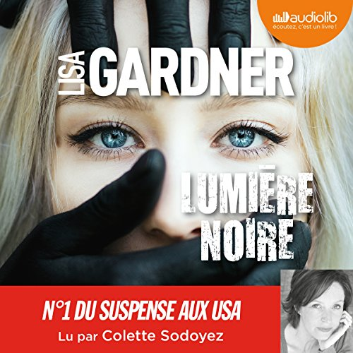 Lumière noire     D. D. Warren 8              Written by:                                                                                                                                 Lisa Gardner                               Narrated by:                                                                                                                                 Colette Sodoyez                      Length: 14 hrs and 3 mins     11 ratings     Overall 4.4