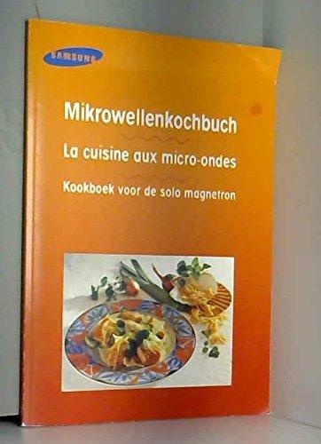 Mikrowellenkochbuch. La cuisine aux micro-ondes, ...