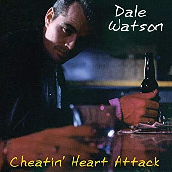 Cheatin' Heart Attack