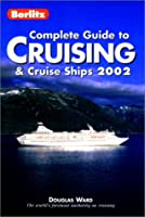 Berlitz Complete Guide to Cruising and Cruise Ships 2002 (Berlitz Complete Guide to Cruising and Cruise Ships, 2002)