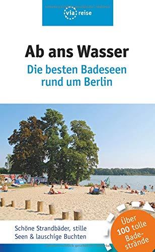 Ab ans Wasser: Die schönsten Badeseen rund um Berlin