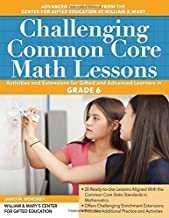 Challenging Common Core Math Lessons (Grade 6): Activities and Extensions for Gifted and Advanced Learners in Grade 6 (Challenging Common Core Lessons)